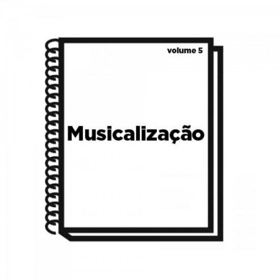 Livro de Musicalização Volume 5 TÂNIA VAZ (46284)